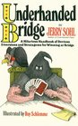 Underhanded Bridge: A Hilarious Handbook of Devious Diversions and Stratagems for Winning at Bridge