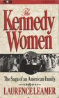 The Kennedy Women The Saga of an American Family