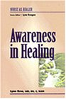 Awareness in Healing: Nurse as Healer Series