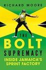 The Bolt Supremacy Inside Jamaica's Sprint Factory