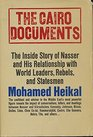 The Cairo documents The Inside Story of Nasser and His Relationship with World Leaders Rebels and Statesmen