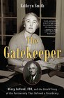 The Gatekeeper Missy LeHand FDR and the Untold Story of the Partnership That Defined a Presidency