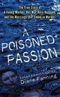 A Poisoned Passion A Young Mother Her War Hero Husband and the Marriage that Ended in Murder