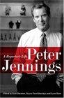 Peter Jennings: A Reporter\'s Life