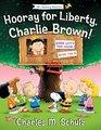 Hooray for Liberty, Charlie Brown! (Peanuts Great American Adventure)