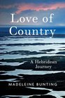 Love of Country A Hebridean Journey