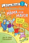 The Berenstain Bears and Mama for Mayor! (I Can Read Book 1)