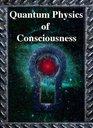 Quantum Physics of Consciousness