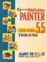 Metacreations Painter 5.5: A Digital Approach to Natural Art Media (Against the Clock Series)