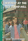 Mystery at the Old Stamp Mill (Annie Shepard, Bk 1)