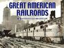GREAT AMERICAN RAILROADS a Photographic History