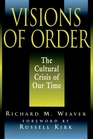 Visions of Order: The Cultural Crisis of Our Times