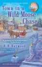 Town in a Wild Moose Chase (Candy Holliday, Bk 3)