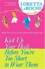 Kick Up Your HeelsBefore You're Too Short To Wear Them How to Live a Long Healthy Juicy Life