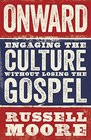 Onward Engaging the Culture without Losing the Gospel