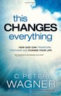 This Changes Everything How God Can Transform Your Mind and Change Your Life