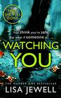 Watching You Brilliant psychological crime from the author of THEN SHE WAS GONE
