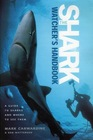 The Shark-Watcher's Handbook  A Guide to Sharks and Where to See Them