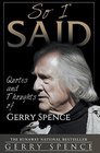 So I Said Quotes and Thoughts of Gerry Spence