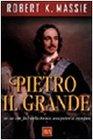 Pietro il Grande Lo zar che fece della Russia una potenza europea