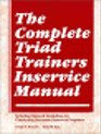 The Complete Triad Trainer's In-Service Manual