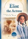 Elise the Actess: Climax of the Civil War, 1865 (Sisters in Time, Bk 13)