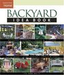 Backyard Idea Book : Outdoor Kitchens, Fireplaces, Sheds and Storage, Play Spaces, Pools and Spas (Taunton's Idea Book Series)