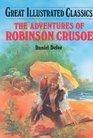 Adventures of Robinson Crusoe (Great Illustrated Classics)
