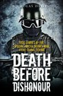Death Before Dishonour True Stories of the Special Forces Heroes that Fight Global Terror