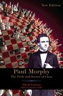 Paul Morphy Pride and Sorrow of Chess