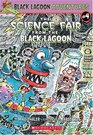 The Science Fair from the Black Lagoon (Black Lagoon Adventures, Bk 4)