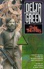Delta Green Dark Theatres