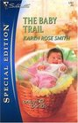 The Baby Trail (Baby Bonds, Bk 2) (Silhouette Special Edition, No 1767)