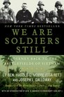 We Are Soldiers Still A Journey Back to the Battlefields of Vietnam