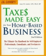JK Lasser's Taxes Made Easy for Your Home-Based Business