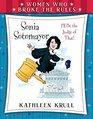 Women Who Broke the Rules Sonia Sotomayor