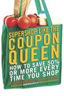 The Super Coupon Shopping System: Ingenious New Ways to Save $$$$ on Every Shopping Bill