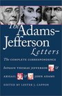 The Adams-Jefferson Letters: The Complete Correspondence Between Thomas Jefferson and Abigail and John Adams