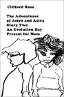 The Adventures of Astro and Astra Story Two  An Evolution Day Present for Mom