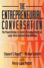 The Entrepreneurial Conversation The Powerful Way to Create Mutually Beneficial LongTerm Business Relationships