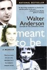 Meant to Be : The True Story of a Son Who Discovers He Is His Mother's Deepest Secret