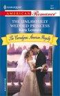 The Unlawfully Wedded Princess (Carradignes: American Royalty) (Harlequin American Romance, No 917)