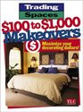 $100 to $1,000 Makeovers : Maximizing Your Decorating Dollars (Trading Spaces)