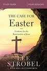 The Case for Easter Study Guide Investigating the Evidence for the Resurrection