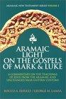 Aramaic Light on the Gospels of Mark and Luke