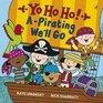 Yo Ho Ho A-Pirating We'll Go