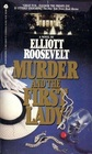 Murder and the First Lady (Eleanor Roosevelt, Bk 1)