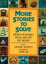 More Stories to Solve Fifteen Folktales from Around the World