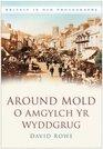 Around Mold O Amgylch Yr Wyddgrug