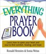 The Everything Prayer Book Learn How to Open Your Heart and Soul to Find Comfort Healing and Hope
